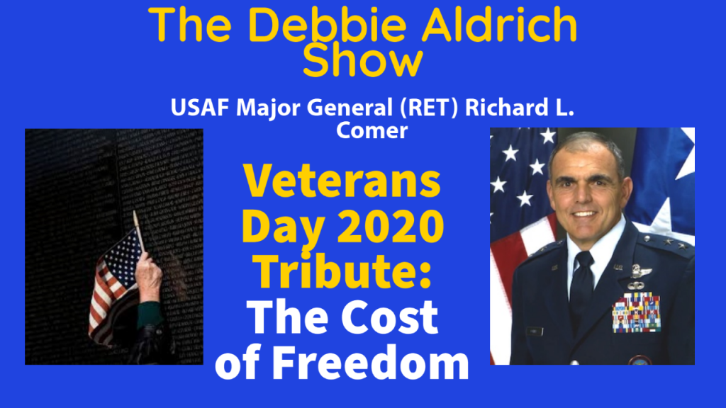 Debbie Aldrich Talks With Major General Richard Comer (USAF, Ret) On What Veterans Day Means