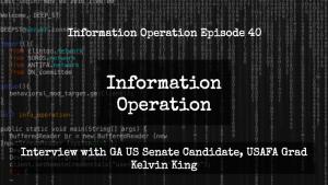 IO Episode 40 - Interview With GA US Senate Candidate, USAFA Grad Kelvin King
