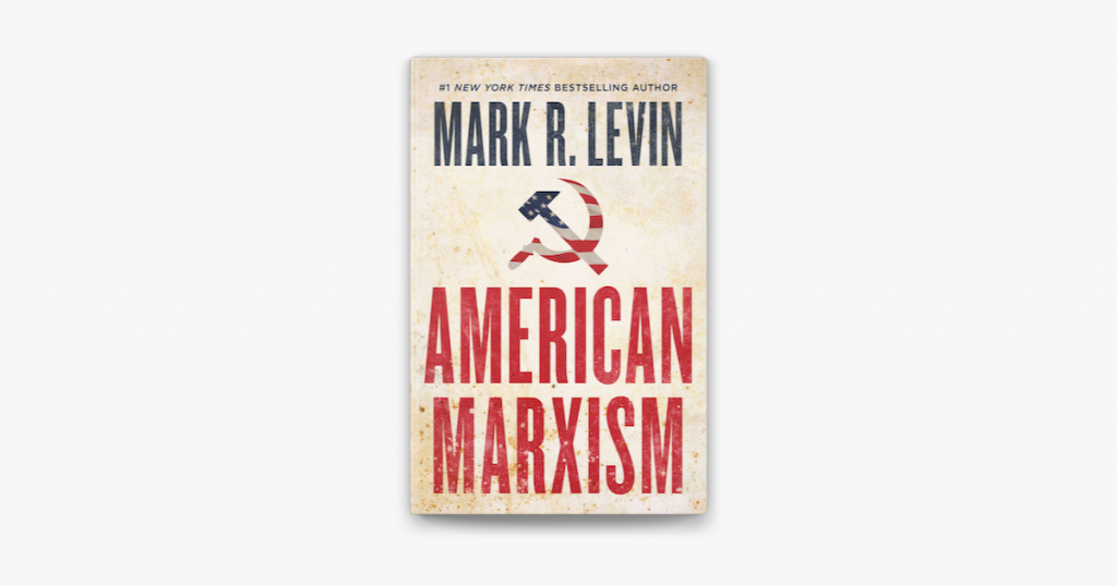 American Marxism And The STARRS Saga- A Review Of Mark Levin's Latest Book