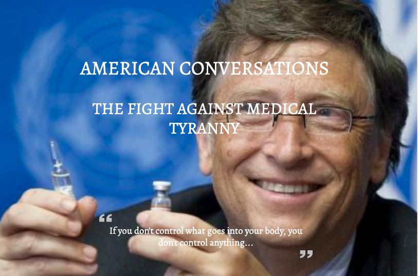 American Conversations on Medical Tyranny