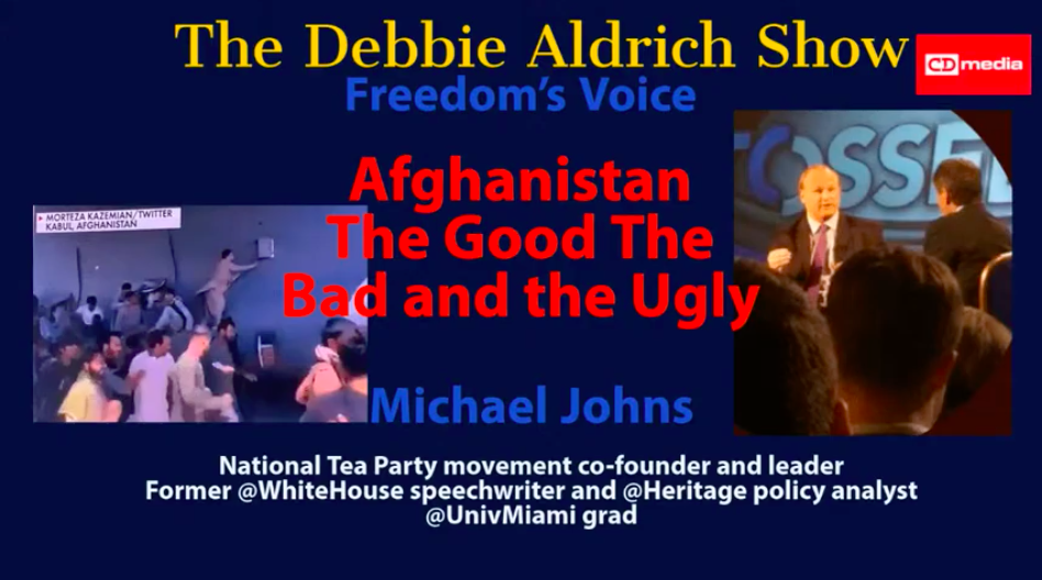 Debbie Aldrich: Afghanistan, The Good, The Bad, The Ugly. US withdrawal With Michael Johns